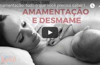 [VÍDEO] Amamentação e desmame: veja meu relato
